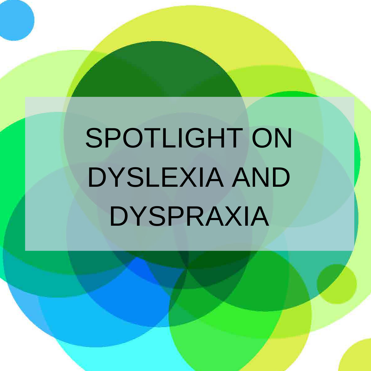 Spotlight on Dyslexia and Dyspraxia: A Routledge and nasen FreeBook