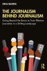 The Journalism Behind Journalism